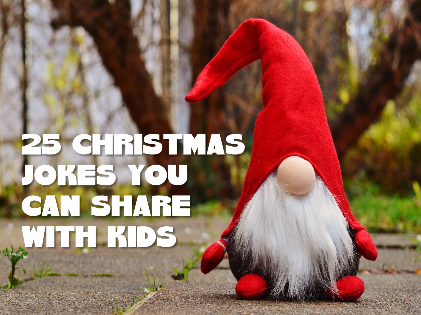 Christmas Jokes Kids.25 Christmas Jokes You Can Tell Kids Relevant Children S