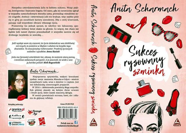 """Zapowiedź """"Sukces rysowany szminką"""" Anita Scharmach"""