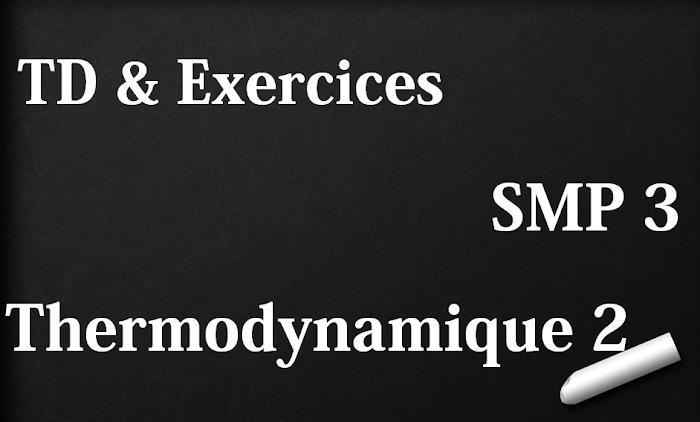 TD et Exercices corrigés Thermodynamique 2 SMP Semestre S3 PDF