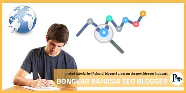 Bongkar Rahasia SEO BLOGGER 100% Work it!