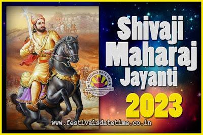 2023 Chhatrapati Shivaji Jayanti Date in India, 2023 Shivaji Jayanti Calendar