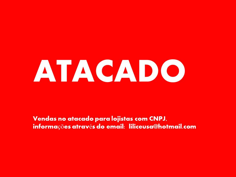 ccdd119b10ebb2 Lilice Usa: Vendas no Atacado!