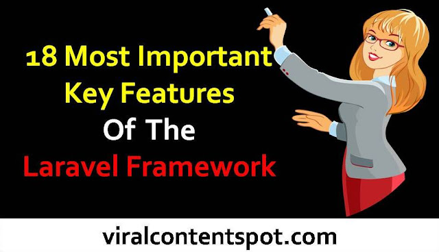 18 most important key features of the Laravel framework