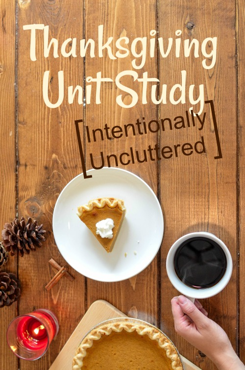 Thanksgiving Unit Study Intentionally Uncluttered #homeschool