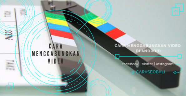Cara Menggabungkan Video Di Android