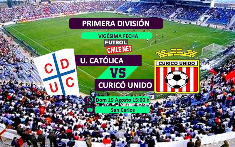PREVIA: Universidad Católica vs Curicó unido