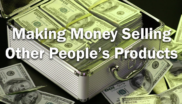 Making Money Selling Other Peoples Products picture