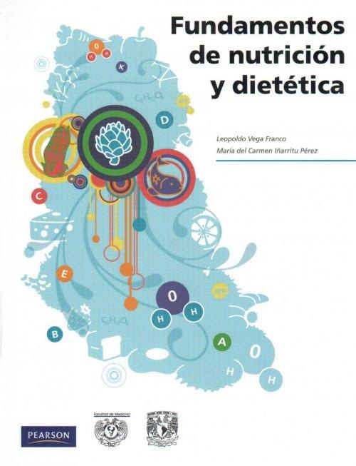 Fundamentos de nutrición y dietética – Leopoldo Vega Franco y María del Carmen Iñarritu Pérez