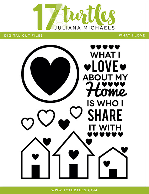 What I Love Free Digital Cut File by Juliana Michaels 17turtles.com