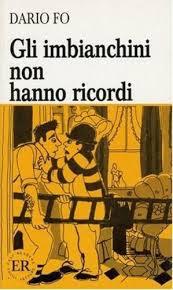 """""""Gli imbianchini non hanno ricordi"""" - Dario Fo"""