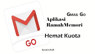 Gmail Go Aplikasi yang ramah kuota dan memori telah dirilis