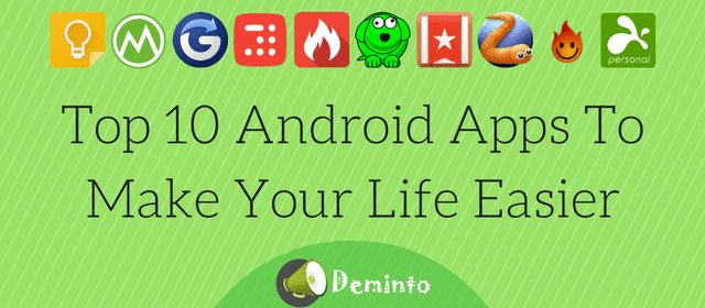 Top 10 Android Apps to Make Your Life Easier