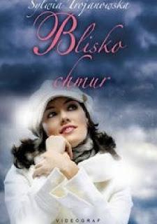 Blisko chmur - Sylwia Trojanowska (przedpremierowo)