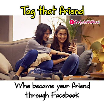 Tag that friend who became your friend through Facebook