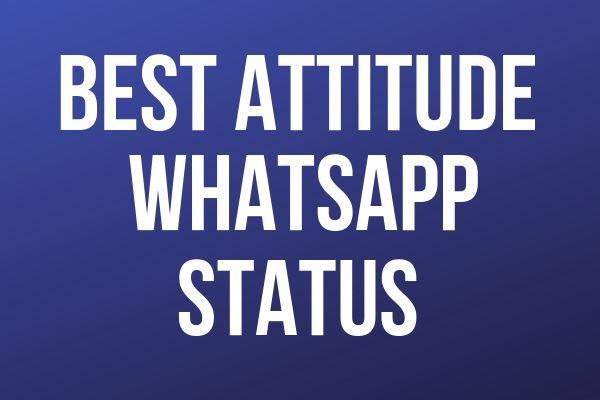 Best Attitude Whatsapp Status For Classy People