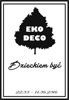 http://eko--deco.blogspot.com/2016/05/wyzwanie-dzieckiem-byc-od-eko-deco.html
