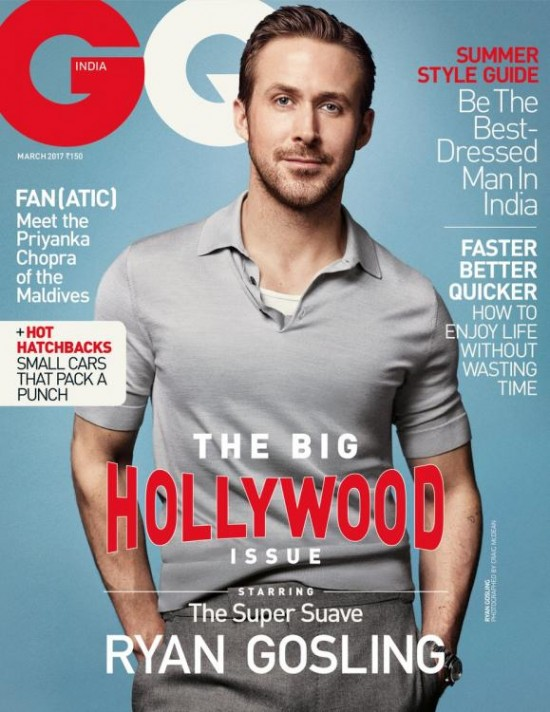 Ryan Gosling Actor On The Cover of GQ India Magazine March 2017