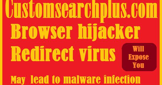 The Redirect VirusCustomsearchplus.com, Risks, Removal Process