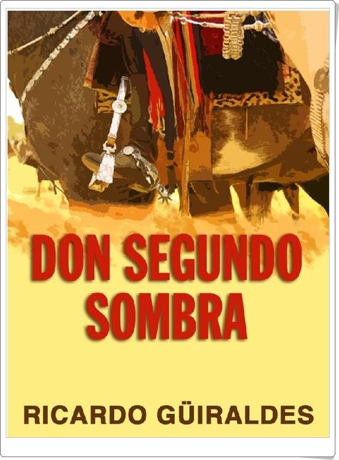"""""""Don Segundo Sombra"""" de Ricardo Güiraldes"""