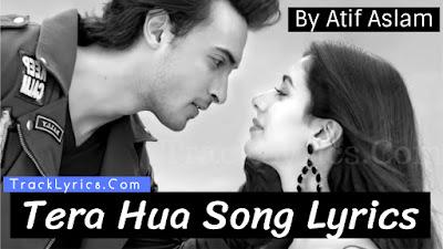 tera-hua-song-lyrics-sung-by-atif-aslam-from-movie-loveratri-aayush-sharma-warina-hussain