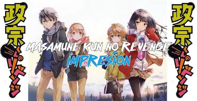 Masamune-kun no Revenge [Primera impresion] Invierno 2017
