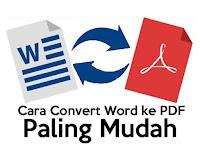 Cara Mengubah / Convert File Word ke PDF dan PDF ke Word - Paling Mudah