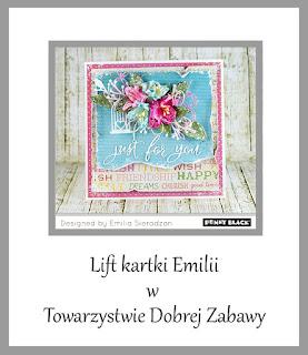 http://tdz-wyzwaniowo.blogspot.com/2016/07/lift-kartki-emilii-sieradzan.html