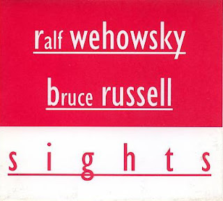 Ralf Wehowsky, Bruce Russell, Sights
