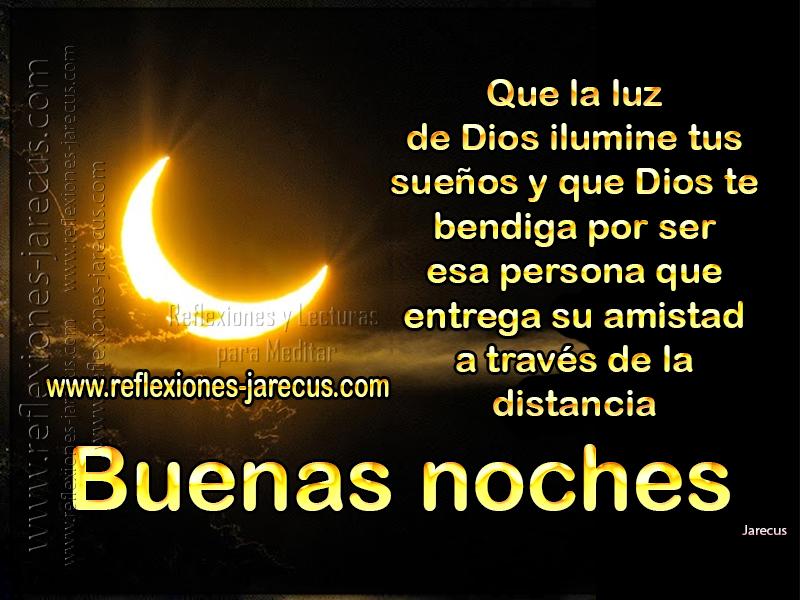 Buenas noches✅ Que la luz de Dios ilumine tus sueños y que Dios te bendiga por ser esa persona que entrega su amistad a través de la distancia.