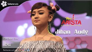 Lirik Lagu Ibu - Jihan Audy