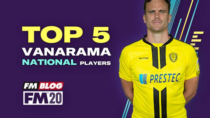 5 Best Vanarama National Players in FM20