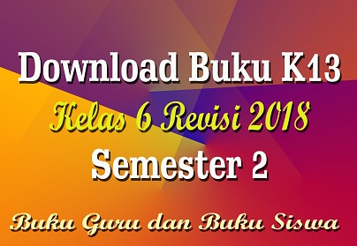Download Buku K13 Kelas 6 Revisi 2018 Semester 2