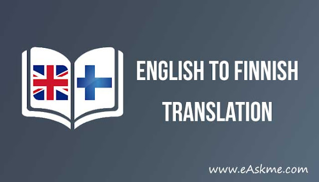 Where to Find the Best English to Finnish Translation?: eAskme