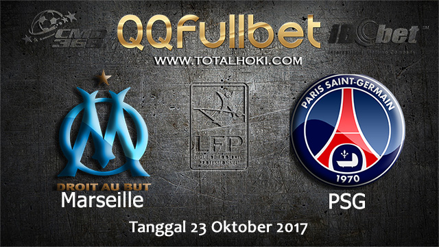 PREDIKSIBOLA - PREDIKSI TARUHAN BOLA MARSEILLE VS PARIS SAINT GERMAIN 23 OCTOBER 2017 (LIGUE 1)