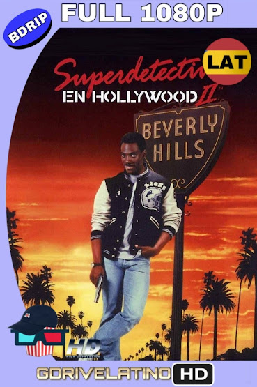 Superdetective en Hollywood II (1987) BDRip 1080p Latino-Ingles MKV