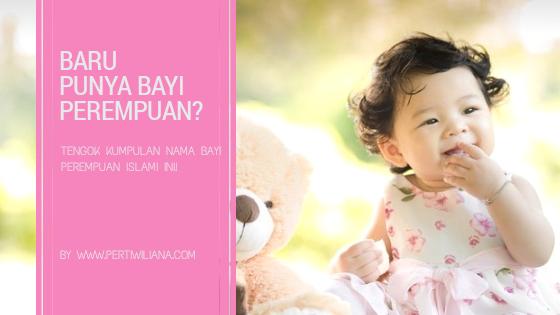 Baru Punya Bayi Perempuan? Tengok Kumpulan Nama Bayi Perempuan Islami Ini!