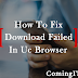 How to fix Download Failed or Retrying Problem in Uc Browser