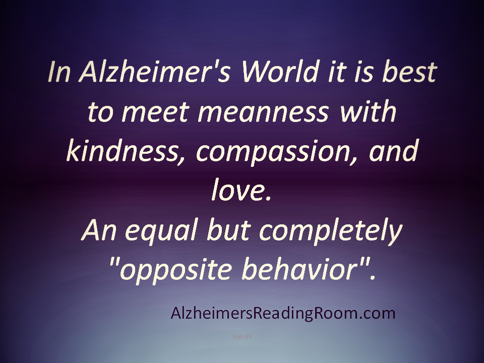 In Alzheimer's World Meet Meanness with Kindness