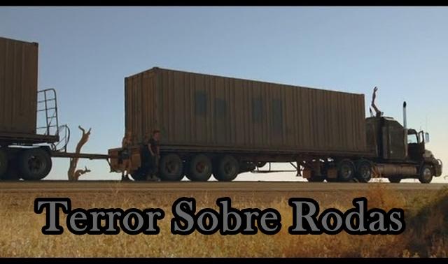 FILMES EM RODOVIAS - TERROR SOBRE RODAS