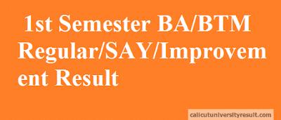 Calicut University 1st Semester BA-BTM Regular-Supplementary-Improvement -Result