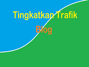 Cara Meningkatkan Trafik Blog Tanpa Harus Menulis Artikel Baru