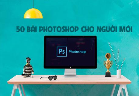 Chia Sẻ 50 Bài Dướng Dẫn Photoshop Cho Người Mới
