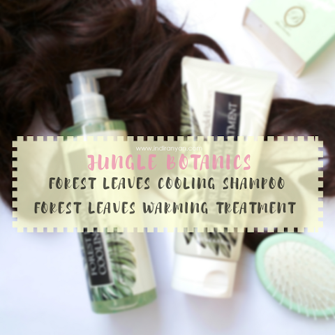 [REVIEW] Jungle Botanics : Forest Leaves - Cooling Shampoo & Warming Treatment*