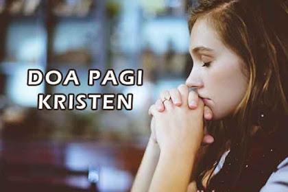 Contoh Doa Pagi Kristen Agar Didengar Tuhan
