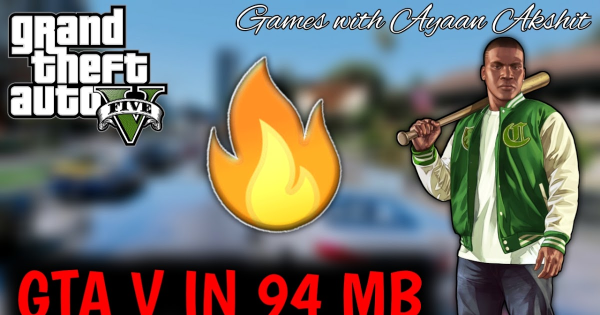 How To Download GTA V In 94 & 120 MB For PC Highly Compressed - Hey Guys! I'm Back With An Another Post, Grand Theft Auto VHere Is An Highly Compressed PC Game. You Can Play It On Your PC/LAPTOP. - Free Cheats for Games