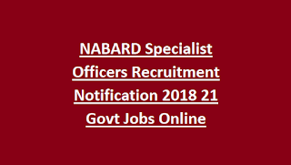 NABARD Specialist Officers Recruitment Notification 2018 21 Govt Jobs Online