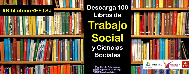 Red De Estudiantes Y Egresados De Trabajo Social En Jalisco. REETSJ: 100 Libros De Trabajo ... @tataya.com.mx 2021