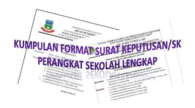 Kumpulan Format Surat Keputusan/SK Perangkat Sekolah Lengkap