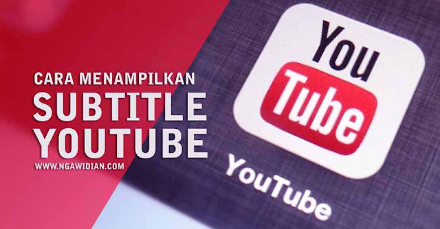 Cara Menampilkan Subtitle Video di Youtube
