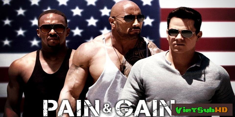 Phim Có Chơi Và Có Nhận VietSub HD | Pain & Gain 2013